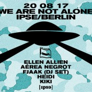 We Are Not Alone by Ellen Allien w/ FJAAK, Heidi and more