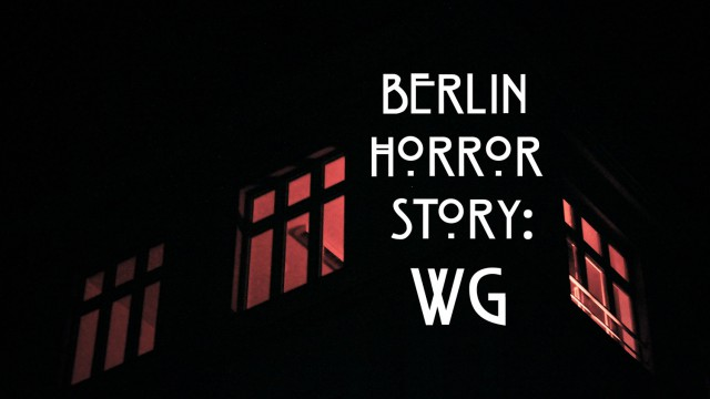 Berlin Horror Story WG