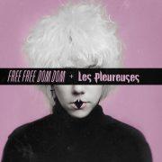 Les Pleureuses - Chambre K38 Release show + Free Free Dom Dom
