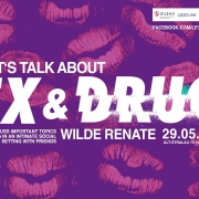 Let\'s Talk About Sex and Drugs / Weds 29. May at Wilde Renate