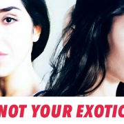 I Am Not Your Exotic Girl